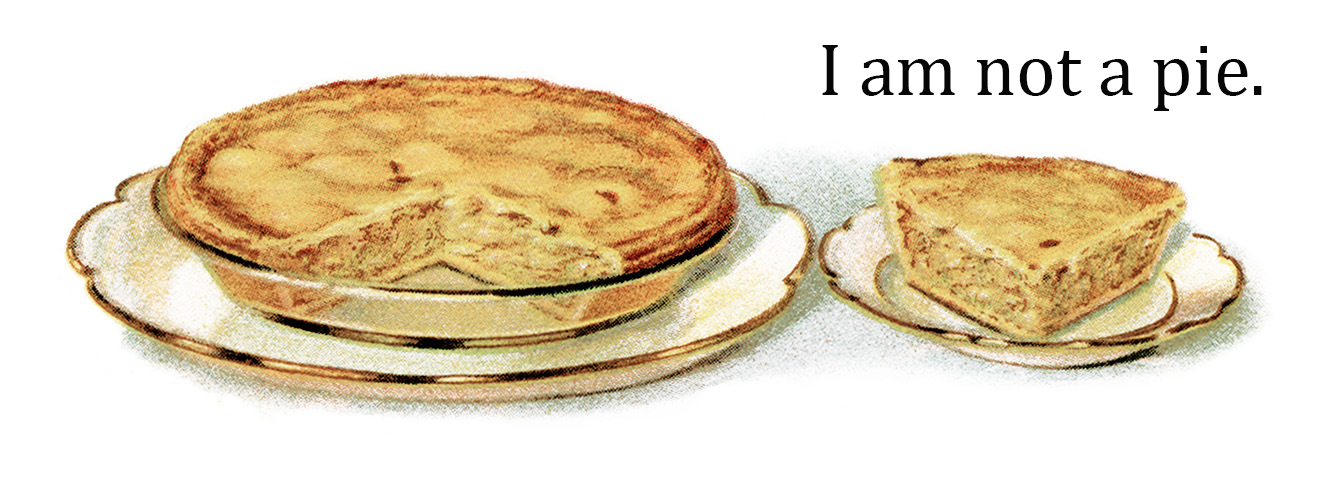 I am not a pie.