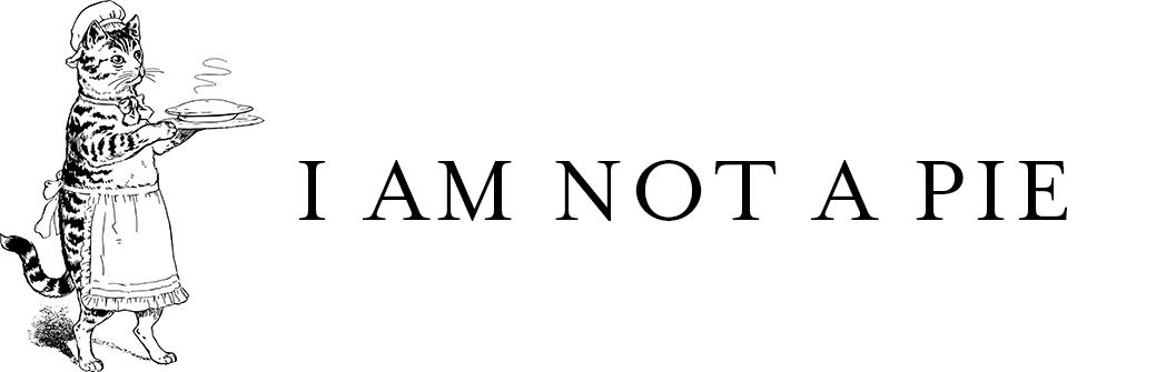 I am not a pie.